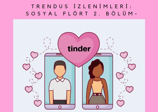 Trendus İzlenimleri: Sosyal Flört 2. Bölüm - Tinder