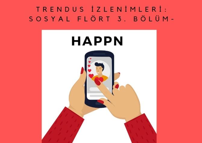 Trendus İzlenimleri: Sosyal Flört 3. Bölüm - Happn