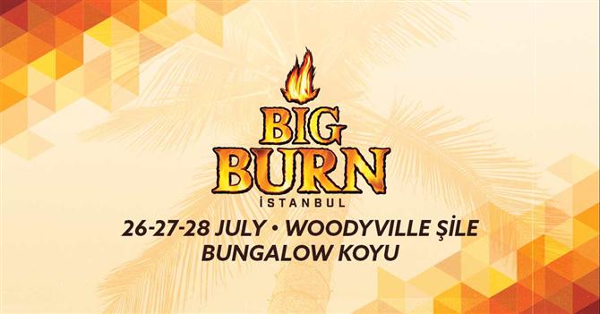 Big Burn İstanbul Festivali'ne Katılmanız İçin 10 Sebep