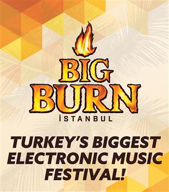 Big Burn İstanbul Festival 2019'a da Damgasını Vuracak!
