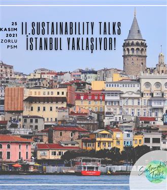 Sustainability Talks İstanbul Konferansı 25 Kasım'da Zorlu PSM'de