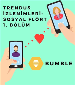 Trendus İzlenimleri: Sosyal Flört 1. Bölüm - Bumble
