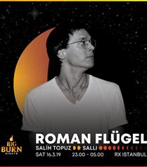 Alman DJ Roman Flügel, Big Burn Nights Kapsamında RX İstanbul'da