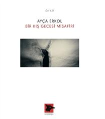 """Ayça Erkol'un Yeni Öykü Kitabı """"Bir Kış Gecesi Misafiri"""" Okurla Buluşuyor"""