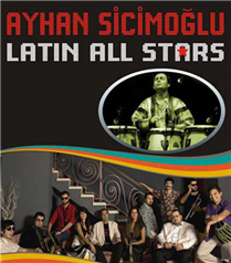Ayhan Sicimoğlu & Latin All Stars Ghetto`da