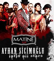 Ayhan Sicimoğlu & Latin All Stars Matine 216`da