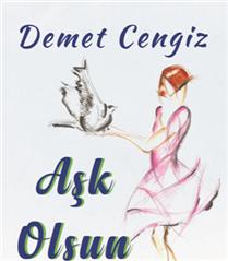 """Demet Cengiz'in Son Kitabı """"Aşk Olsun"""" Çıktı"""
