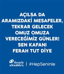 """Head&Shoulders'tan Türkiye'ye """"Hep Seninleyiz"""" Mesajı"""
