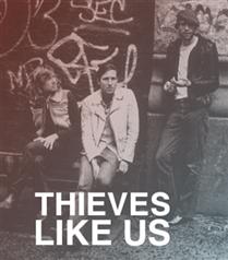 Thieves Like Us Roxy`de
