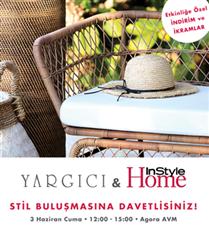 Yargıcı & InStyle Home Stil Buluşmasına Davetlisiniz