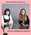 Trendus Editörleri Oscar Tarihinden En Şık İsimleri Yorumluyor