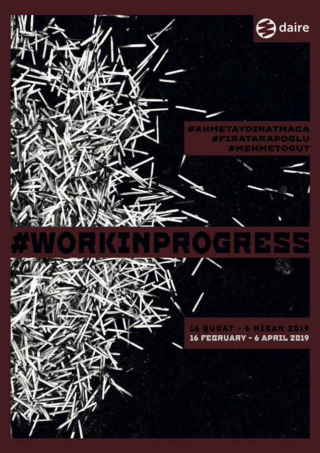 Daire Sanat'ta Kolektif Bir Proje: #workinprogress - Daire Sanat'ta Kolektif Bir Proje: #workinprogress