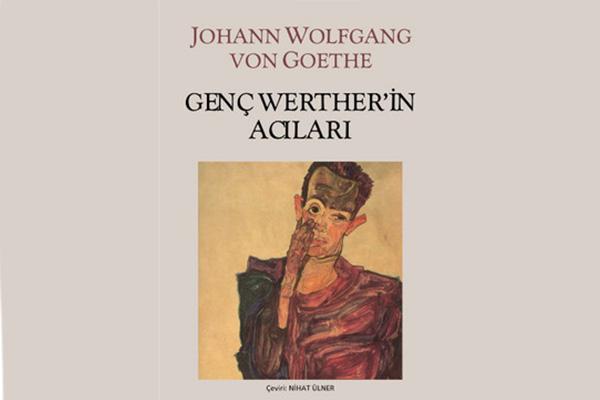 """2- """"Genç Werther'in Acıları"""", Johann Wolfgang Von Goethe - Mutlaka Okumanız Gereken 10 Kitap"""