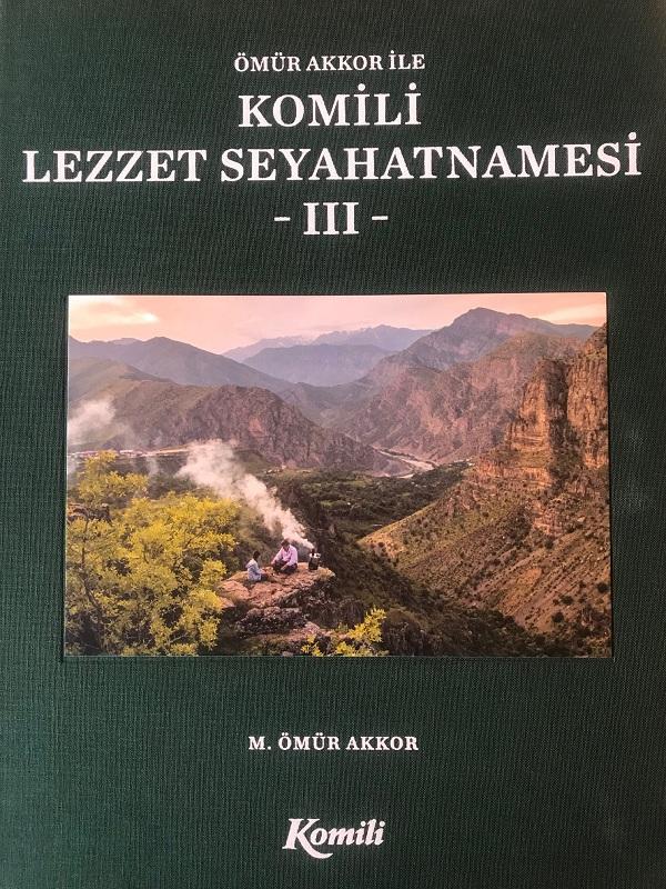 Ömür Akkor ile Komili Lezzet Seyahatnamesi III - Ömür Akkor ile Komili Lezzet Seyahatnamesi III